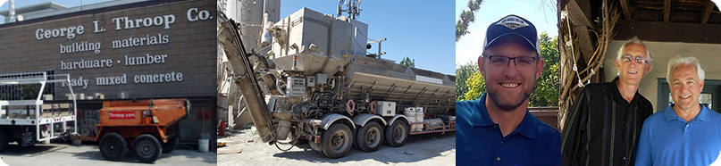 About George Throop Company in Pasadena owned by Jeff and George Throop with Adam Throop specializing in concrete production using batch plants for rapid set concrete and cellular foam concrete in California and Nationally throughout the United States